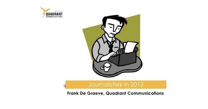 Journalistiek in 2012Frank De Graeve, Quadrant Communications