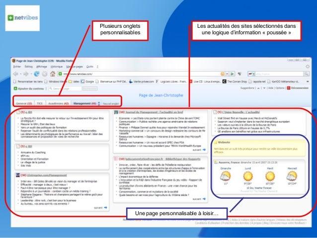Plusieurs ongletspersonnalisablesLes actualités des sites sélectionnés dansune logique d'information « poussée »Une page p...
