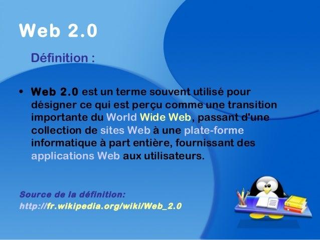 Web 2.0Définition :• Web 2.0 est un terme souvent utilisé pourdésigner ce qui est perçu comme une transitionimportante du ...