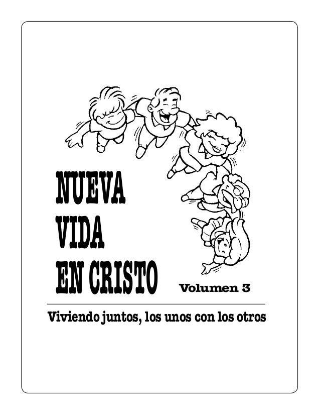 Viviendo juntos, los unos con los otros Volumen 3 NUEVA VIDA ENCRISTO