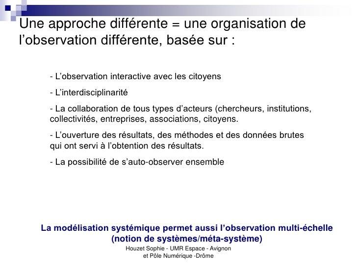 Une approche différente = une organisation del'observation différente, basée sur :     - L'observation interactive avec le...
