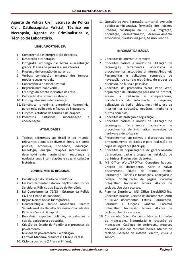EDITAL DA POLÍCIA CIVIL 2014 www.osconcurseirosderondonia.com.br Página 1 Agente de Polícia Civil, Escrivão de Polícia Civ...
