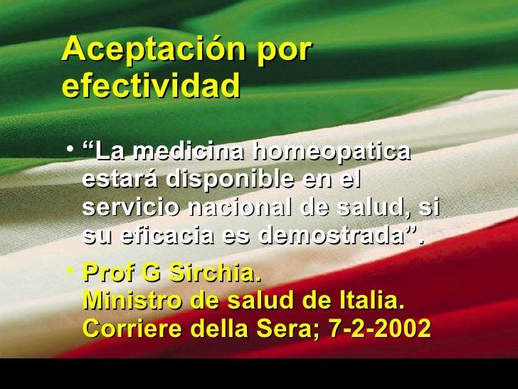 """Aceptación por efectividad <ul><li>"""" La medicina homeopatica estará disponible en el servicio nacional de salud, si su efi..."""