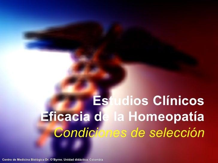 Estudios Clínicos Eficacia de la Homeopatía Condiciones de selección