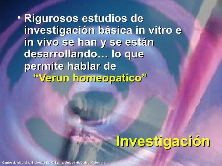 Investigación <ul><li>Rigurosos estudios de investigación básica in vitro e in vivo se han y se están desarrollando… lo qu...
