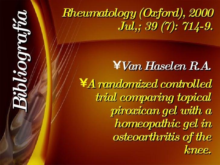 Rheumatology (Oxford), 2000 Jul,; 39 (7): 714-9. <ul><li>Van Haselen R.A. </li></ul><ul><li>A randomized controlled trial ...