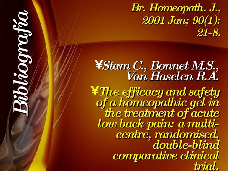 Br. Homeopath. J., 2001 Jan; 90(1): 21-8. <ul><li>Stam C., Bonnet M.S., Van Haselen R.A. </li></ul><ul><li>The efficacy an...