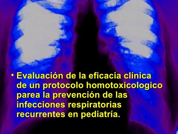 <ul><li>Evaluación de la eficacia clínica  de un protocolo homotoxicologico parea la prevención de las infecciones respira...