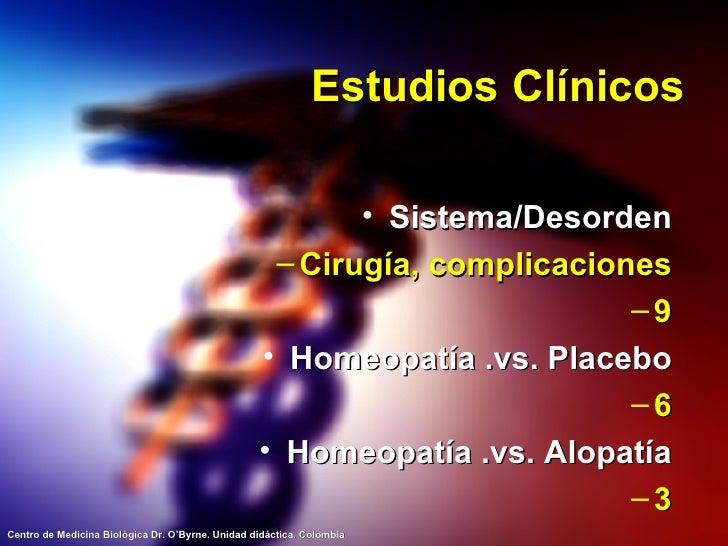 Estudios Clínicos <ul><li>Sistema/Desorden </li></ul><ul><ul><li>Cirugía, complicaciones </li></ul></ul><ul><ul><li>9 </li...