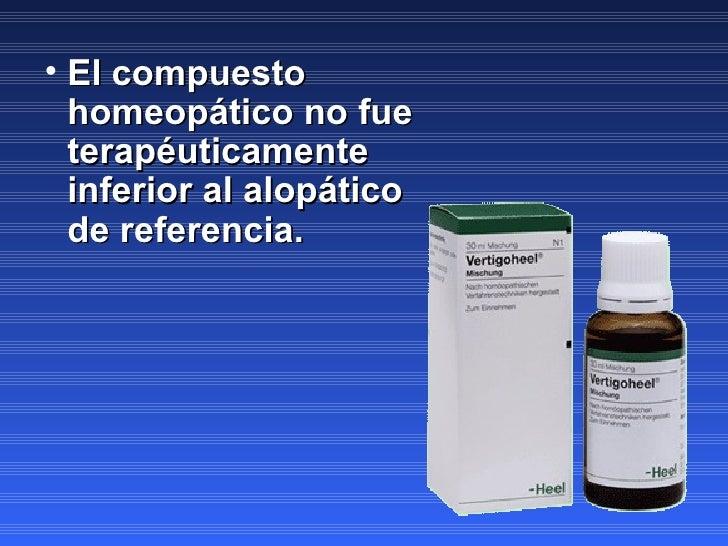 <ul><li>El compuesto homeopático no fue terapéuticamente inferior al alopático de referencia.  </li></ul>