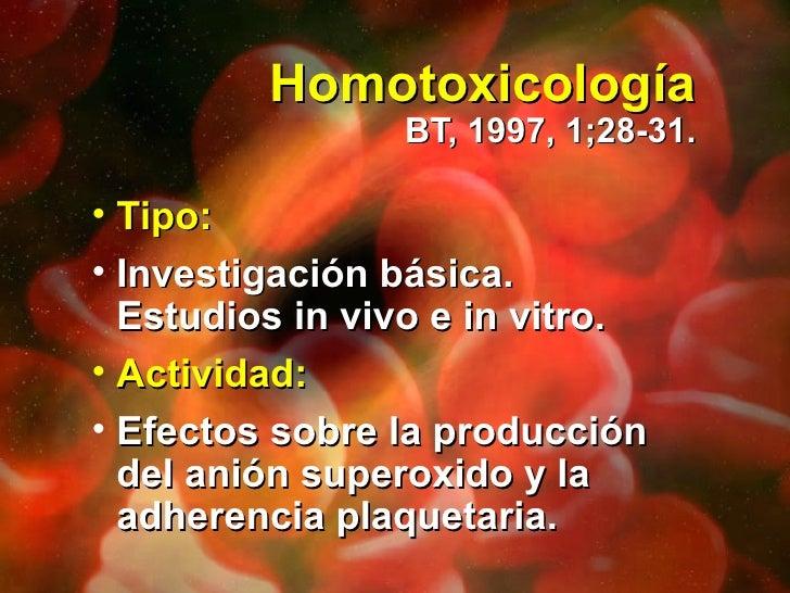 Homotoxicología BT, 1997, 1;28-31. <ul><li>Tipo: </li></ul><ul><li>Investigación básica.  Estudios in vivo e in vitro.  </...