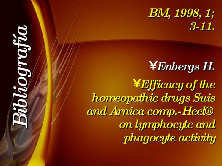BM, 1998, 1; 3-11. <ul><li>Enbergs H. </li></ul><ul><li>Efficacy of the homeopathic drugs Suis and Arnica comp.-Heel® on l...