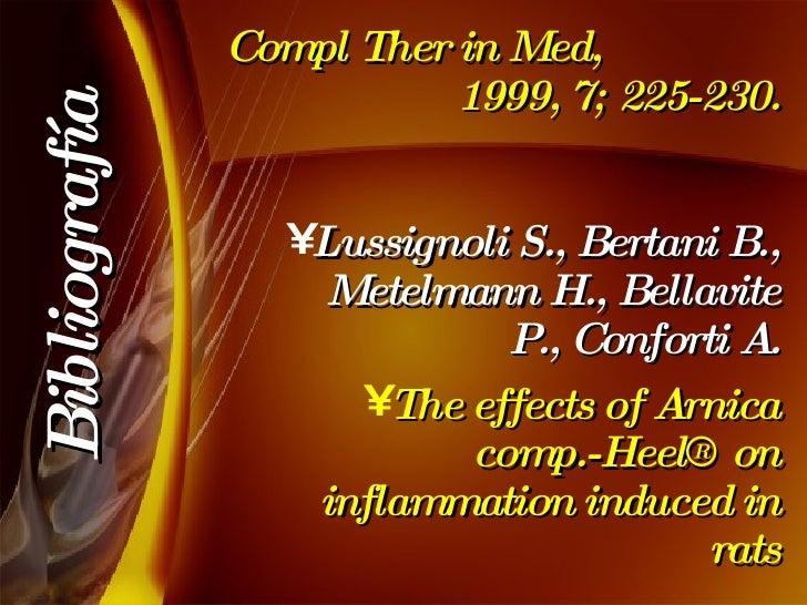 Compl Ther in Med,  1999, 7; 225-230. <ul><li>Lussignoli S., Bertani B., Metelmann H., Bellavite P., Conforti A. </li></ul...