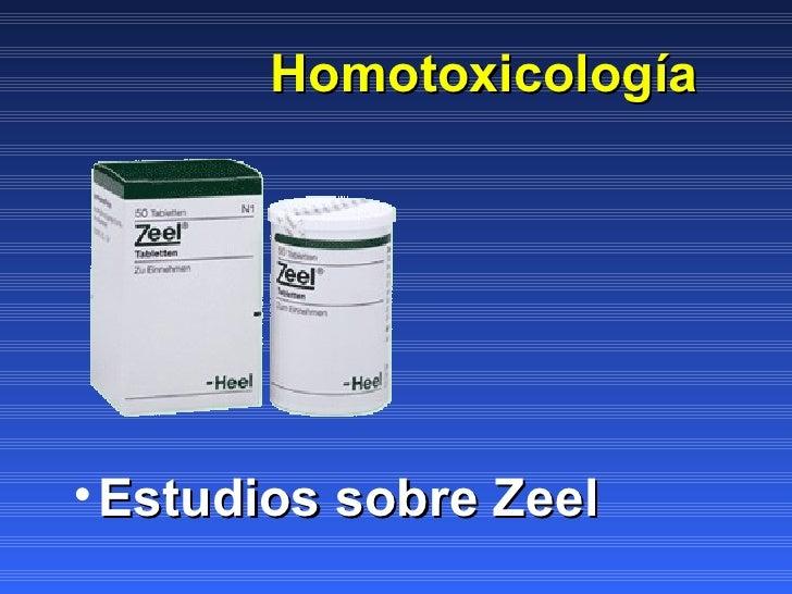 Homotoxicología <ul><li>Estudios sobre Zeel </li></ul>