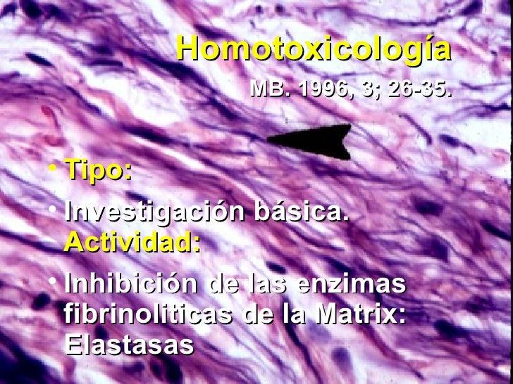 Homotoxicología   MB. 1996, 3; 26-35. <ul><li>Tipo: </li></ul><ul><li>Investigación básica.  Actividad: </li></ul><ul><li>...