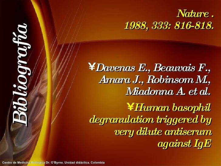 Nature . 1988, 333: 816-818. <ul><li>Davenas E., Beauvais F., Amara J., Robinsom M., Miadonna A. et al. </li></ul><ul><li>...