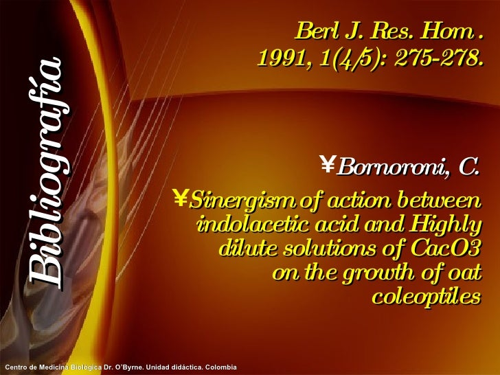 Berl J. Res. Hom . 1991, 1(4/5): 275-278. <ul><li>Bornoroni, C. </li></ul><ul><li>Sinergism of action between indolacetic ...
