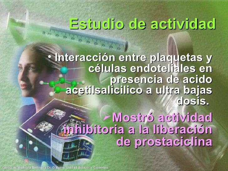 Estudio de actividad <ul><li>Interacción entre plaquetas y células endoteliales en presencia de acido acetilsalicilico a u...