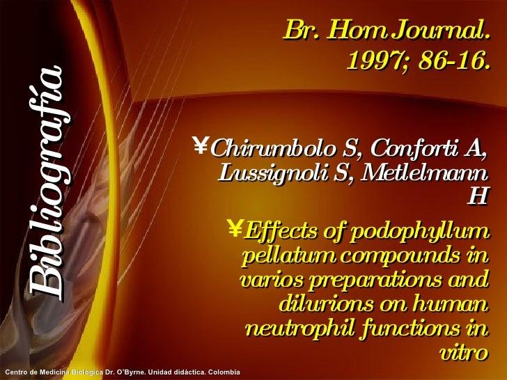 Br. Hom Journal. 1997; 86-16. <ul><li>Chirumbolo S, Conforti A, Lussignoli S, Metlelmann H </li></ul><ul><li>Effects of po...