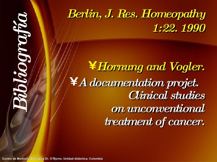 Berlin, J. Res. Homeopathy 1:22. 1990 <ul><li>Hornung and Vogler. </li></ul><ul><li>A documentation projet.  Clinical stud...