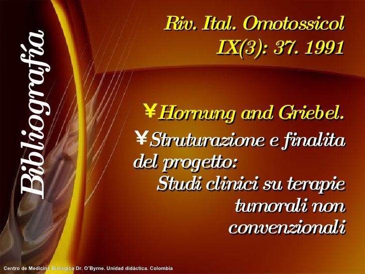 Riv. Ital. Omotossicol IX(3): 37. 1991 <ul><li>Hornung and Griebel. </li></ul><ul><li>Struturazione e finalita del progett...