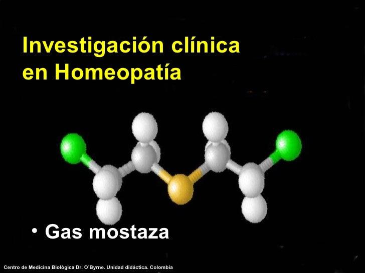 Investigación clínica en Homeopatía <ul><li>Gas mostaza </li></ul>