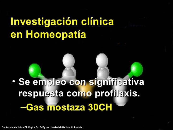 Investigación clínica en Homeopatía <ul><li>Se empleo con significativa respuesta como profilaxis. </li></ul><ul><ul><li>G...