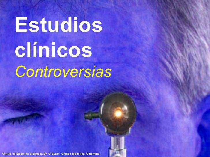 Estudios clínicos Controversias
