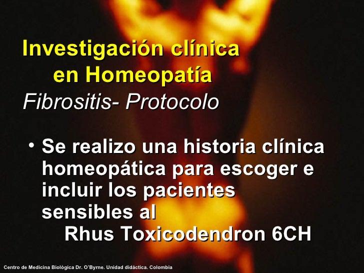 Investigación clínica  en Homeopatía Fibrositis- Protocolo <ul><li>Se realizo una historia clínica homeopática para escoge...