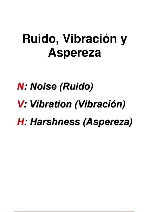 Ruido, Vibración y Aspereza