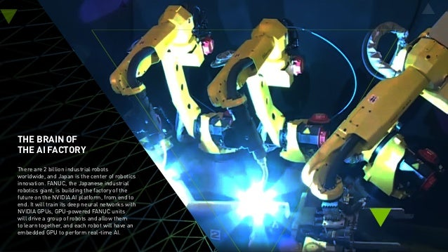 THE BRAIN OF THE AI FACTORY There are 2 billion industrial robots worldwide, and Japan is the center of robotics innovatio...