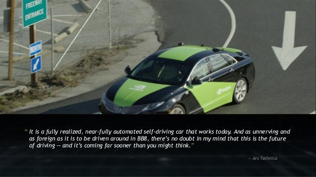 """10 """" It is a fully realized, near-fully automated self-driving car that works today. And as unnerving and as foreign as it..."""