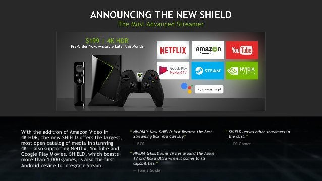 """"""" NVIDIA's New SHIELD Just Became the Best Streaming Box You Can Buy"""" — BGR """" NVIDIA SHIELD runs circles around the Apple ..."""