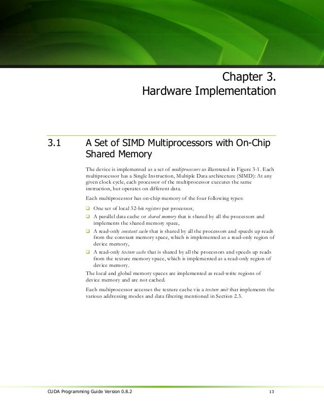 Chapter 3: Hardware Implementation                multiprocessor's computational resources. A half-warp is either the firs...