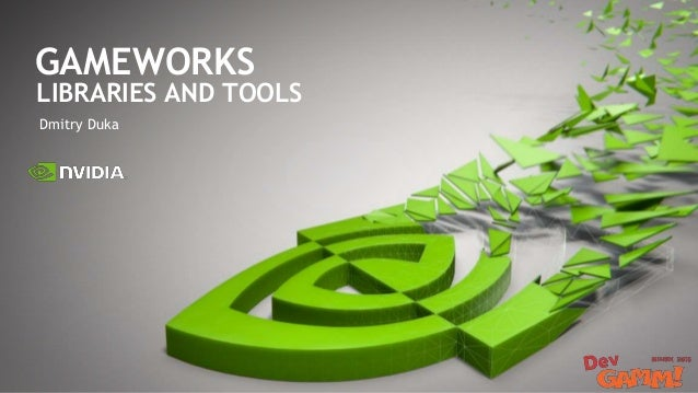NVIDIA Gameworks, Libraries and Tools