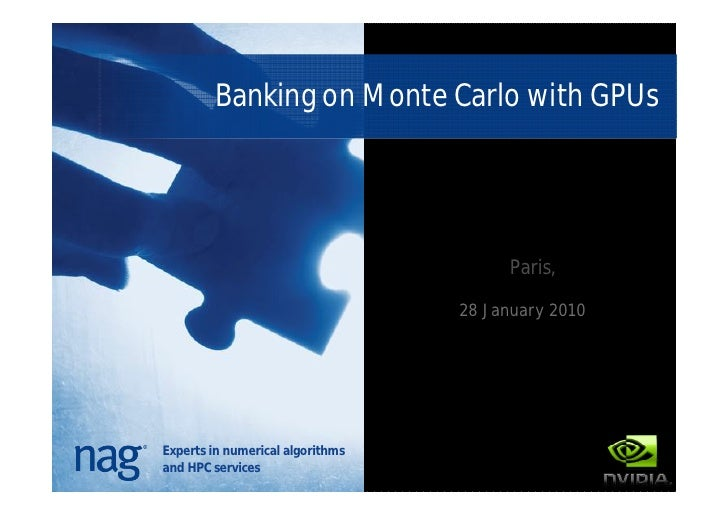 Banking on Monte Carlo with GPUs                                             Paris,                                    28 ...