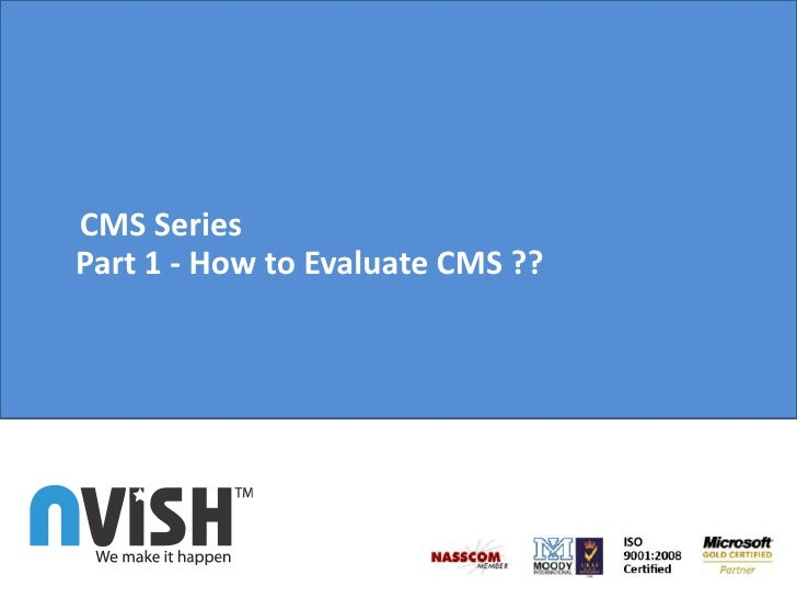 CMS SeriesPart 1 - How to Evaluate CMS ??<br />