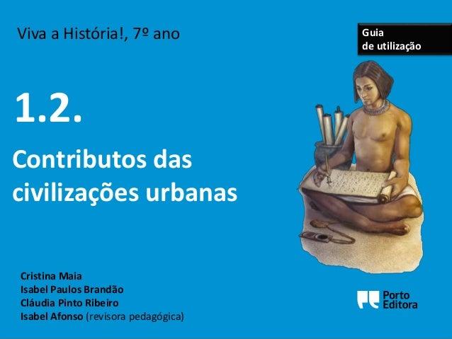 Viva a História!, 7º ano  Cristina Maia  Isabel Paulos Brandão  Cláudia Pinto Ribeiro  Isabel Afonso (revisora pedagógica)...