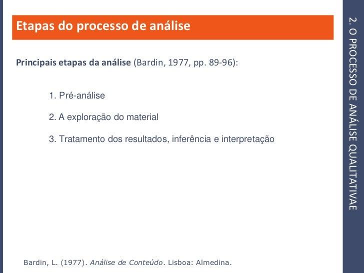 2. O PROCESSO DE ANÁLISE QUALITATIVAE Etapas do processo de análise  Principais etapas da análise (Bardin, 1977, pp. 89-96...