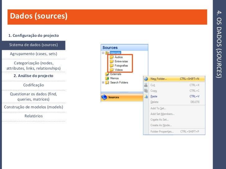 4. OS DADOS (SOURCES)    Dados (sources)    1. Configuração do projecto    Sistema de dados (sources)     Agrupamento (cas...