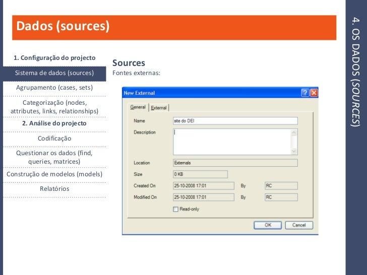 4. OS DADOS (SOURCES)    Dados (sources)    1. Configuração do projecto                                      Sources   Sis...