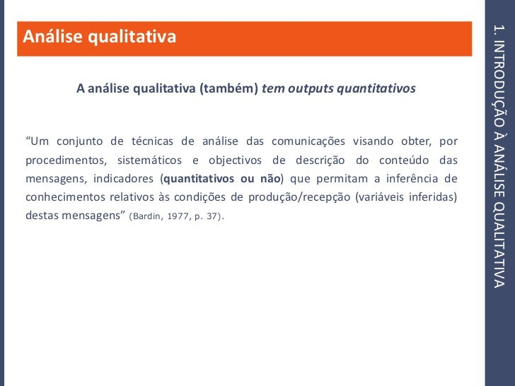 1. INTRODUÇÃO À ANÁLISE QUALITATIVA Análise qualitativa           A análise qualitativa (também) tem outputs quantitativos...