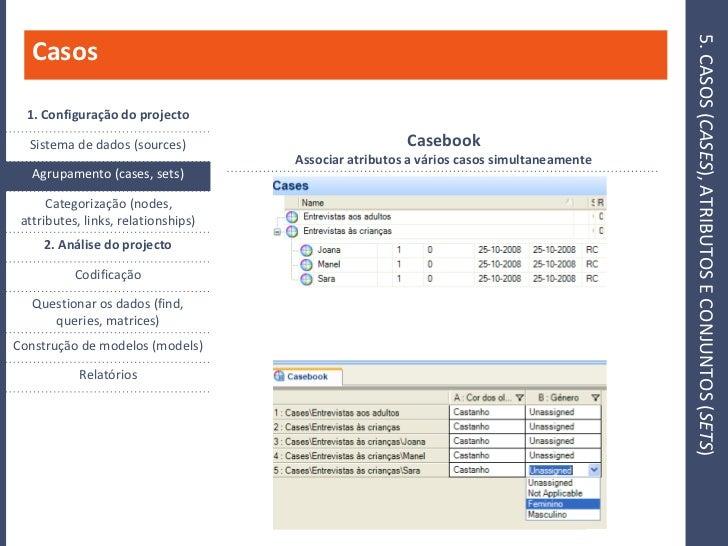 5. CASOS (CASES), ATRIBUTOS E CONJUNTOS (SETS)    Casos    1. Configuração do projecto                                    ...