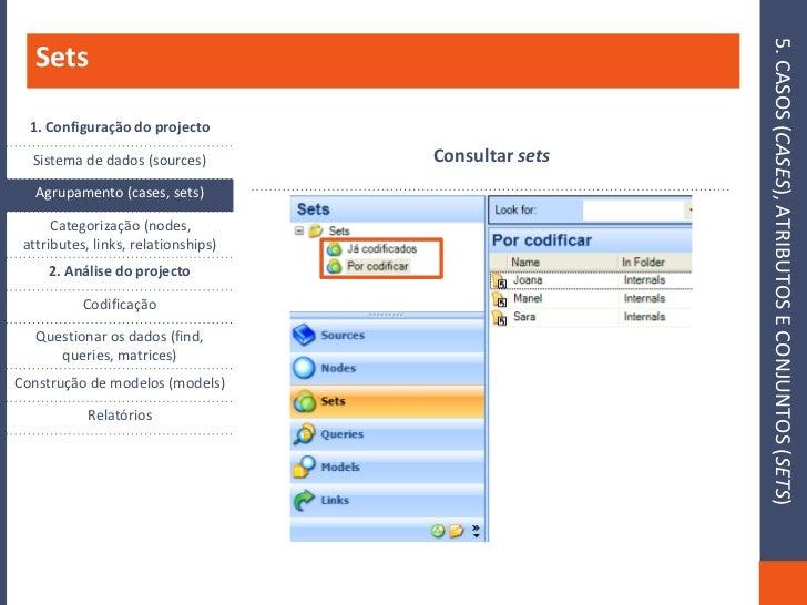 5. CASOS (CASES), ATRIBUTOS E CONJUNTOS (SETS)    Sets    1. Configuração do projecto                                     ...