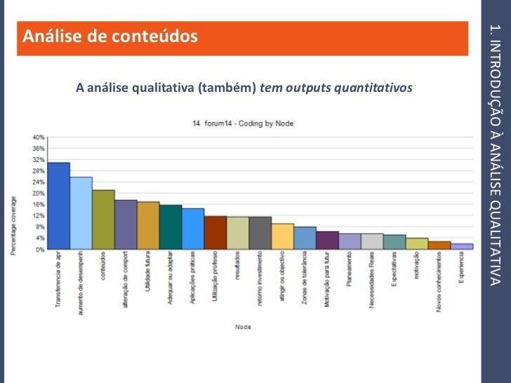 1. INTRODUÇÃO À ANÁLISE QUALITATIVA Análise de conteúdos        A análise qualitativa (também) tem outputs quantitativos