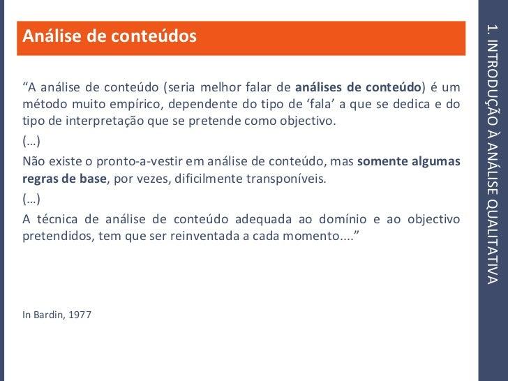 """1. INTRODUÇÃO À ANÁLISE QUALITATIVA Análise de conteúdos  """"A análise de conteúdo (seria melhor falar de análises de conteú..."""