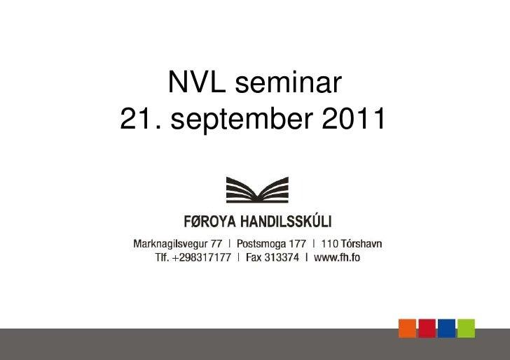 NVL seminar 21. september 2011<br />