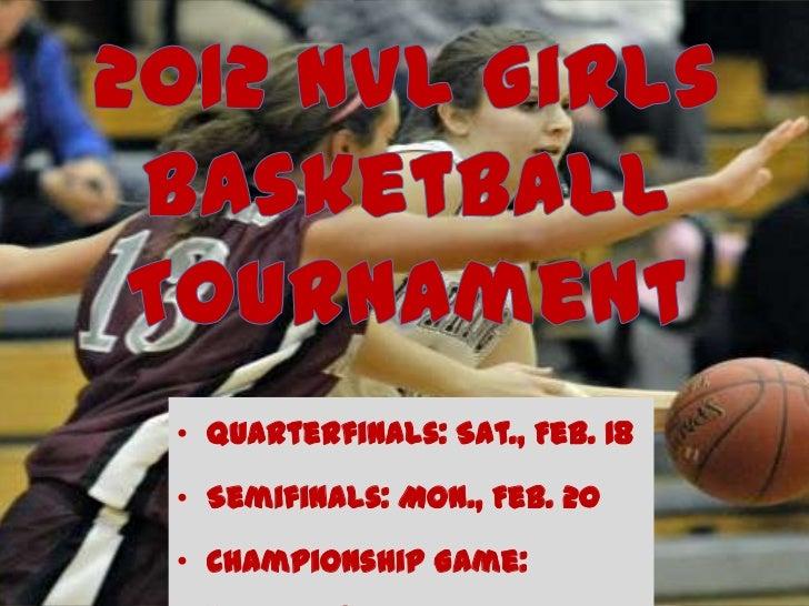 • Quarterfinals: Sat., Feb. 18• Semifinals: Mon., Feb. 20• Championship Game: