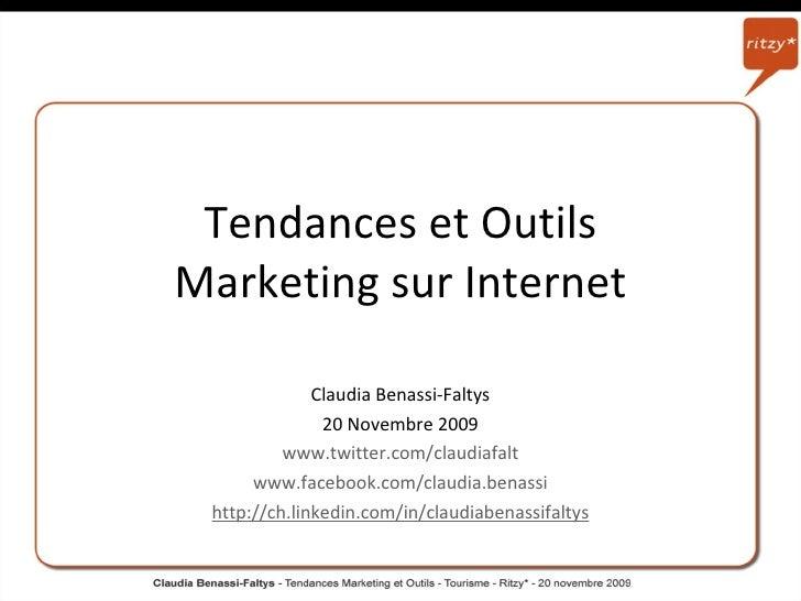 Tendances et Outils Marketing sur Internet Claudia Benassi-Faltys 20 Novembre 2009 www.twitter.com/claudiafalt www.faceboo...