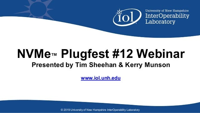 UNH-IOL NVMe Plugfest #12 Webinar on smcvt campus map, u of m campus map, ge campus map, university of houston victoria campus map, university of portland campus map, emc campus map, umass amherst campus map, university of montana campus map, nsc campus map, app state campus map, william paterson university campus map, southern nh university campus map, penn campus map, ma campus map, university of dubuque campus map, maine campus map, oxy campus map, w&m campus map, bac campus map, uh campus map,